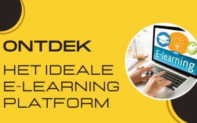 ONTDEK HET IDEALE E-LEARNING PLATFORM